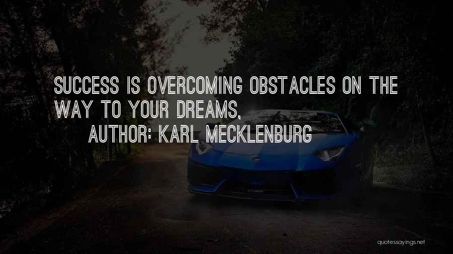 Overcoming Obstacles Quotes By Karl Mecklenburg