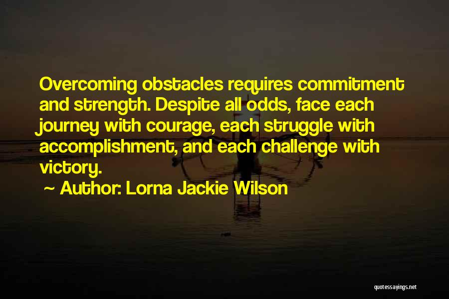 Overcoming Obstacles Quotes By Lorna Jackie Wilson
