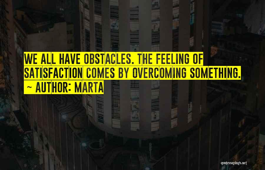 Overcoming Obstacles Quotes By Marta