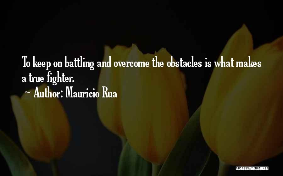 Overcoming Obstacles Quotes By Mauricio Rua