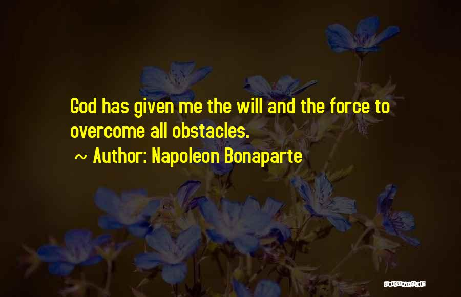 Overcoming Obstacles Quotes By Napoleon Bonaparte