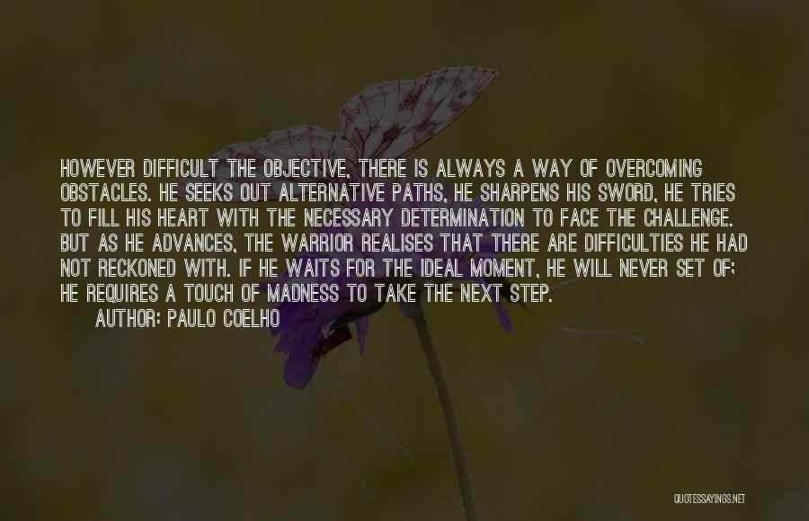 Overcoming Obstacles Quotes By Paulo Coelho