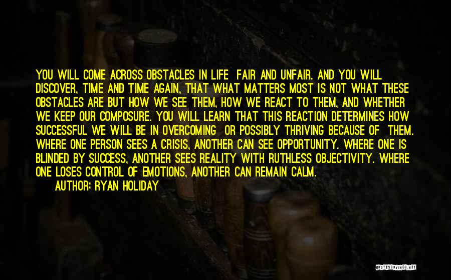 Overcoming Obstacles Quotes By Ryan Holiday