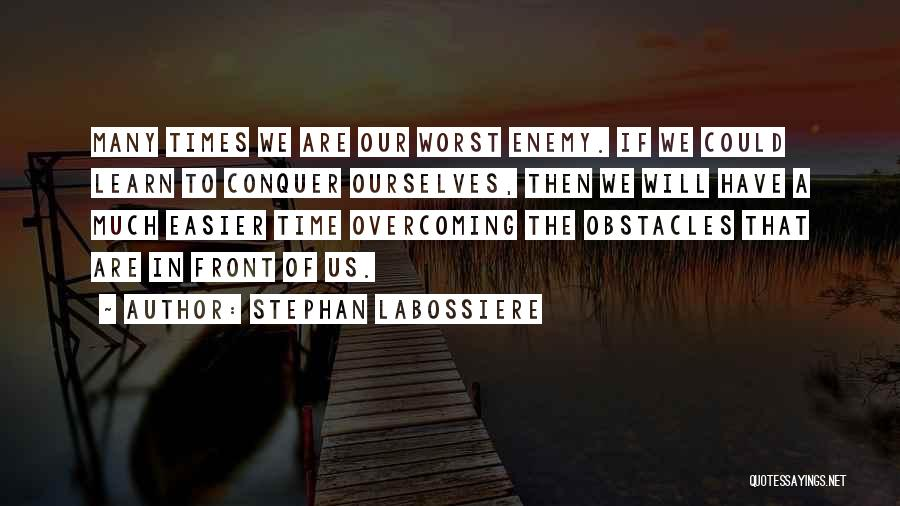 Overcoming Obstacles Quotes By Stephan Labossiere