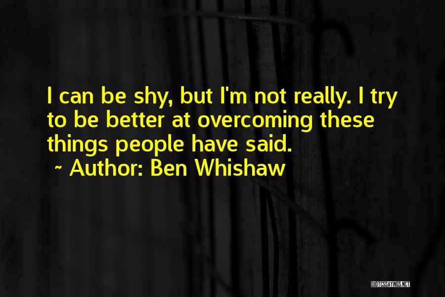 Overcoming One's Past Quotes By Ben Whishaw
