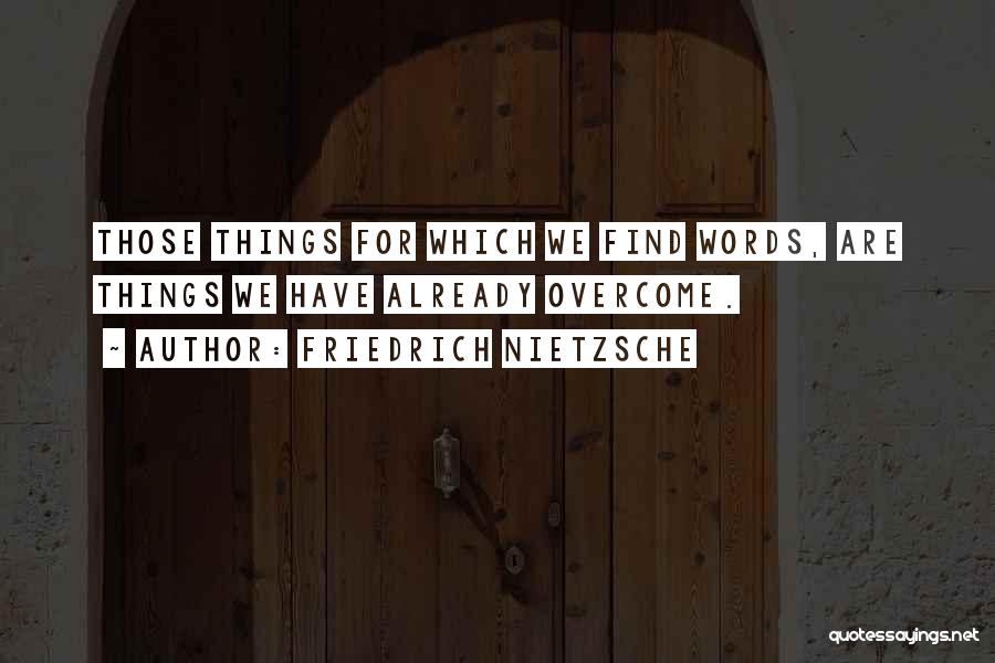 Overcoming One's Past Quotes By Friedrich Nietzsche