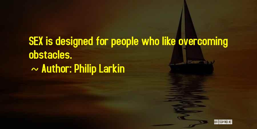 Overcoming One's Past Quotes By Philip Larkin