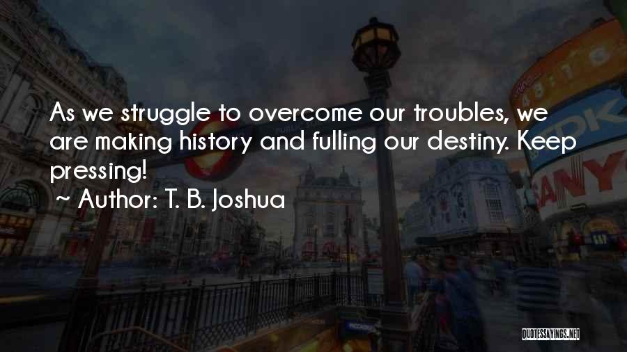 Overcoming One's Past Quotes By T. B. Joshua