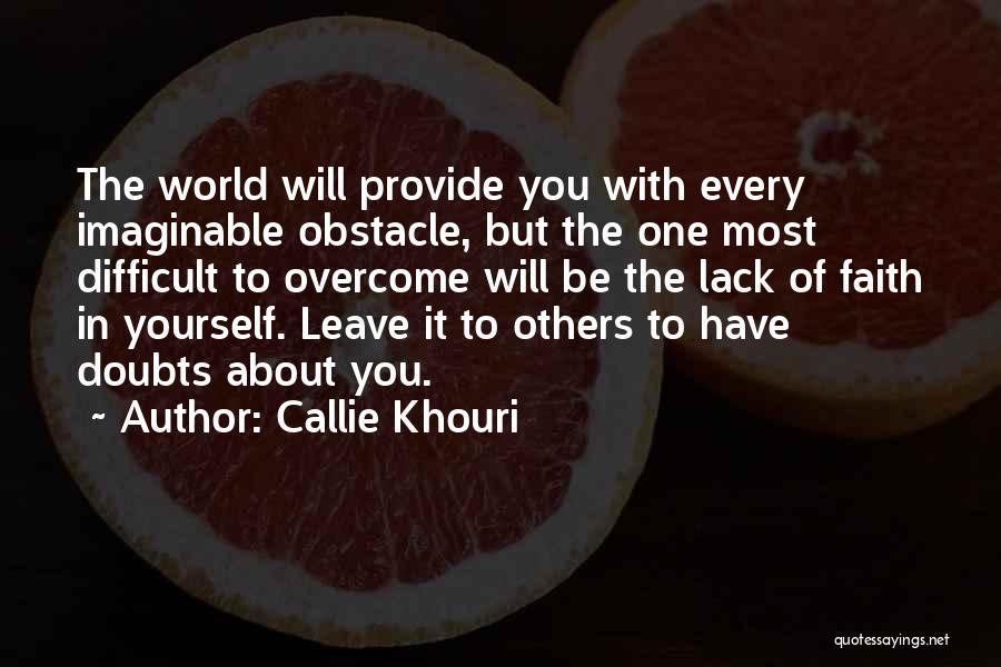 Overcoming Self Doubt Quotes By Callie Khouri
