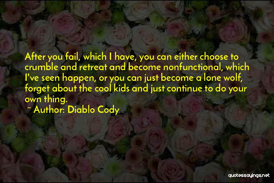 Overcoming Self Doubt Quotes By Diablo Cody