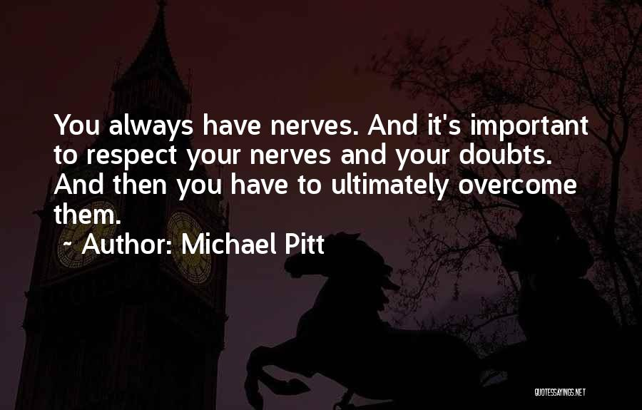 Overcoming Self Doubt Quotes By Michael Pitt