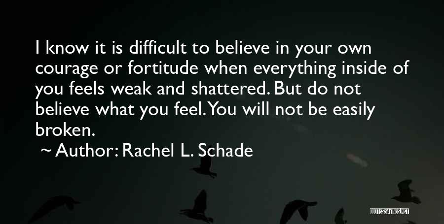 Overcoming Self Doubt Quotes By Rachel L. Schade
