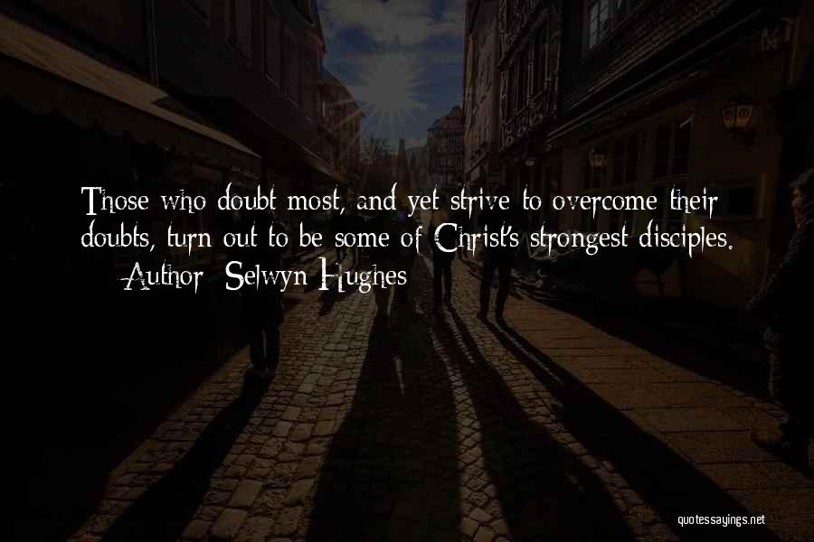 Overcoming Self Doubt Quotes By Selwyn Hughes