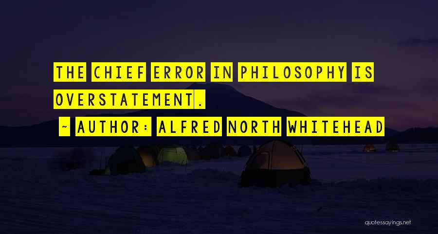 Overstatement Quotes By Alfred North Whitehead