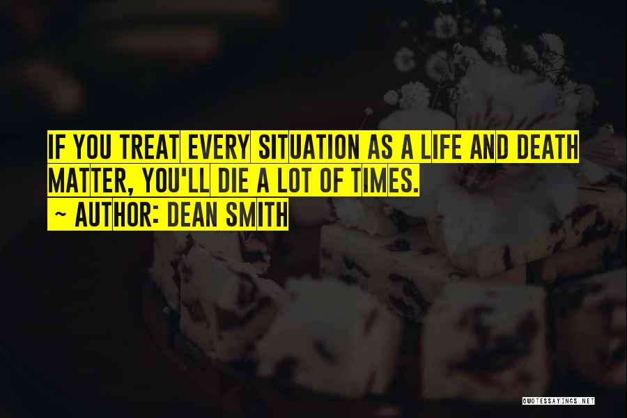 Overstatement Quotes By Dean Smith