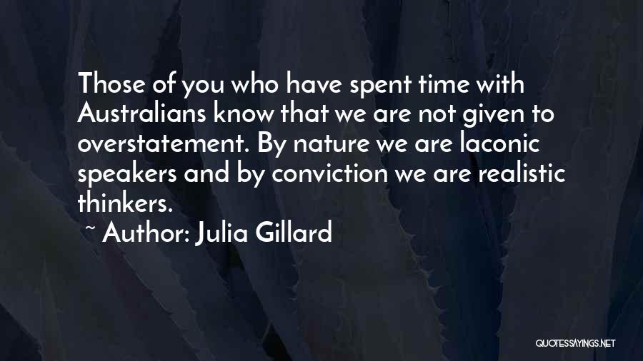 Overstatement Quotes By Julia Gillard
