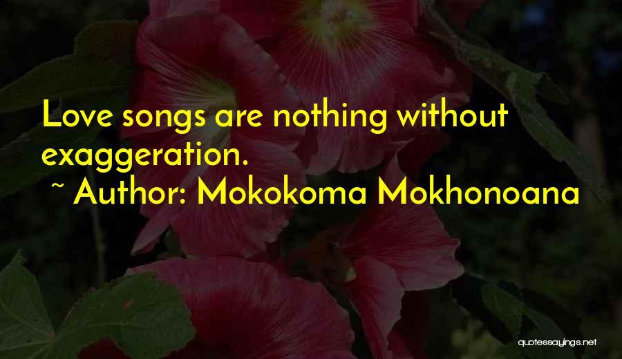 Overstatement Quotes By Mokokoma Mokhonoana