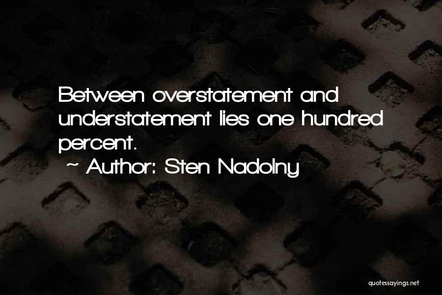 Overstatement Quotes By Sten Nadolny