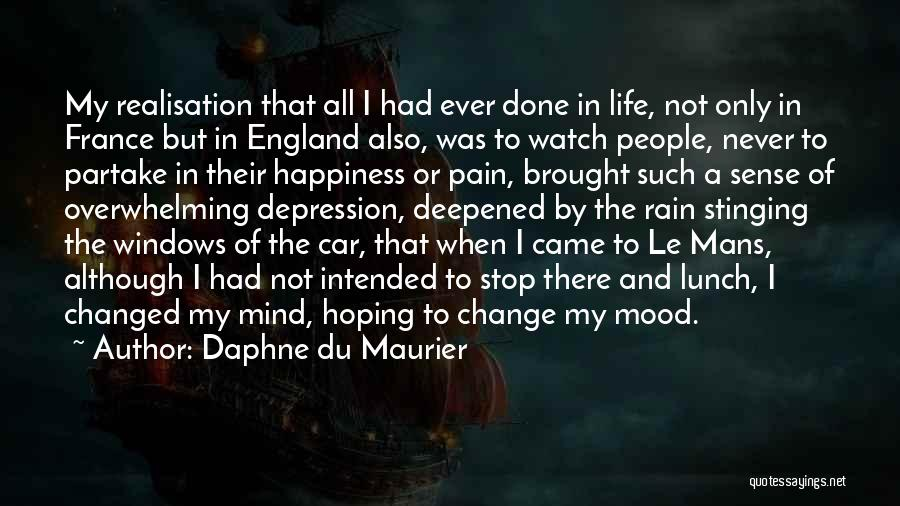 Overwhelming Happiness Quotes By Daphne Du Maurier