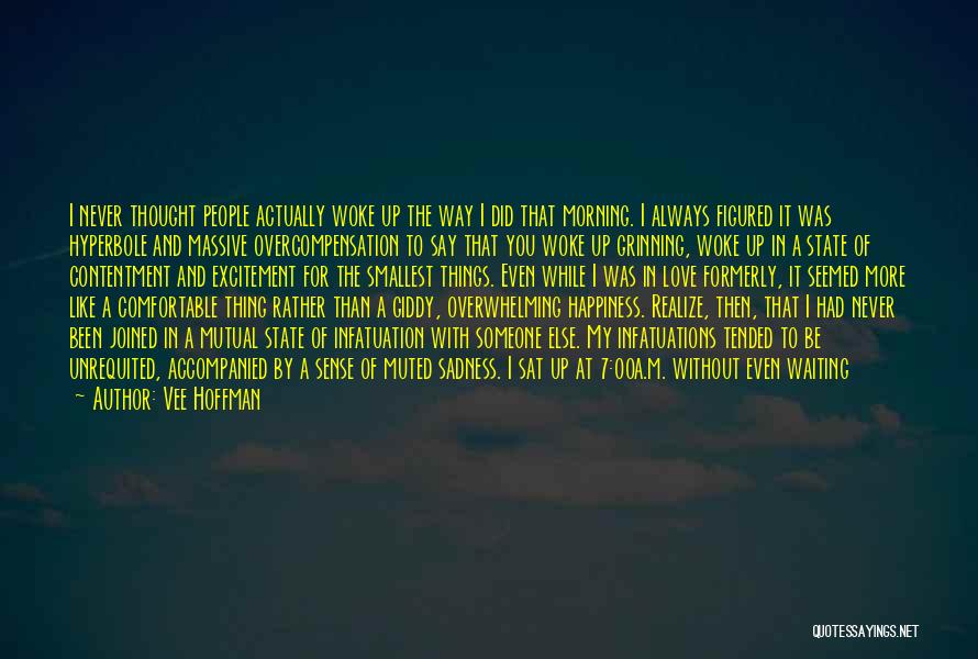Overwhelming Happiness Quotes By Vee Hoffman