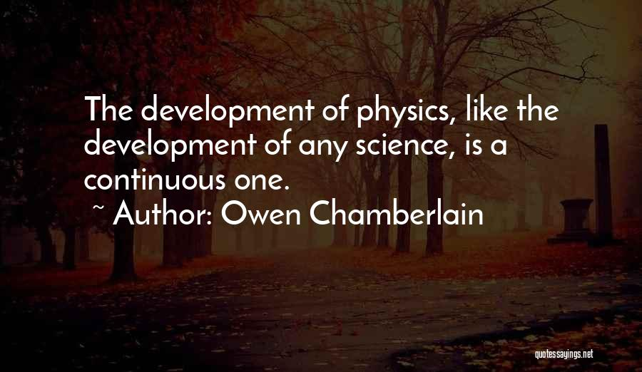 Owen Chamberlain Quotes 539887