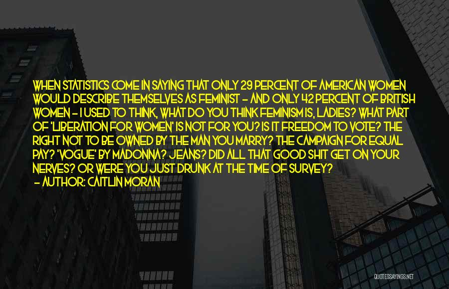 Owned Quotes By Caitlin Moran