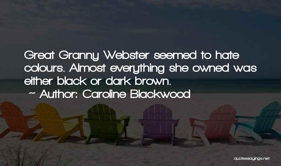 Owned Quotes By Caroline Blackwood