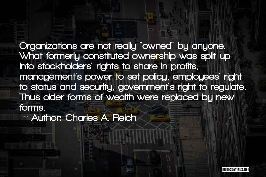 Owned Quotes By Charles A. Reich