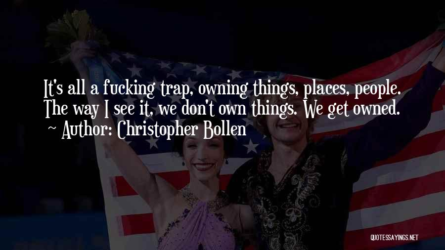 Owned Quotes By Christopher Bollen