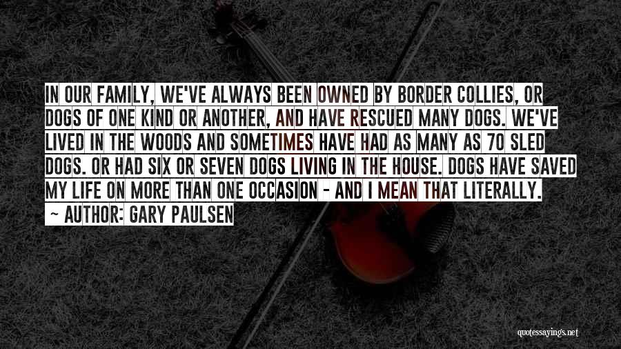 Owned Quotes By Gary Paulsen