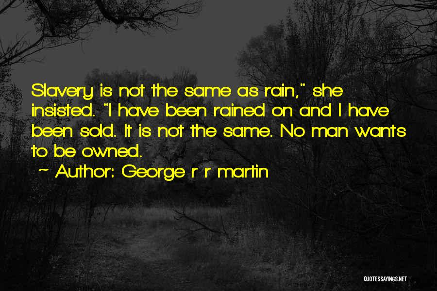 Owned Quotes By George R R Martin
