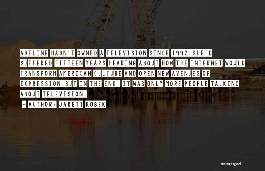 Owned Quotes By Jarett Kobek