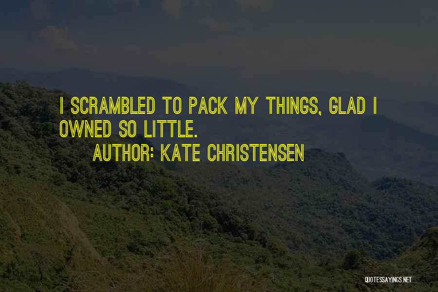 Owned Quotes By Kate Christensen