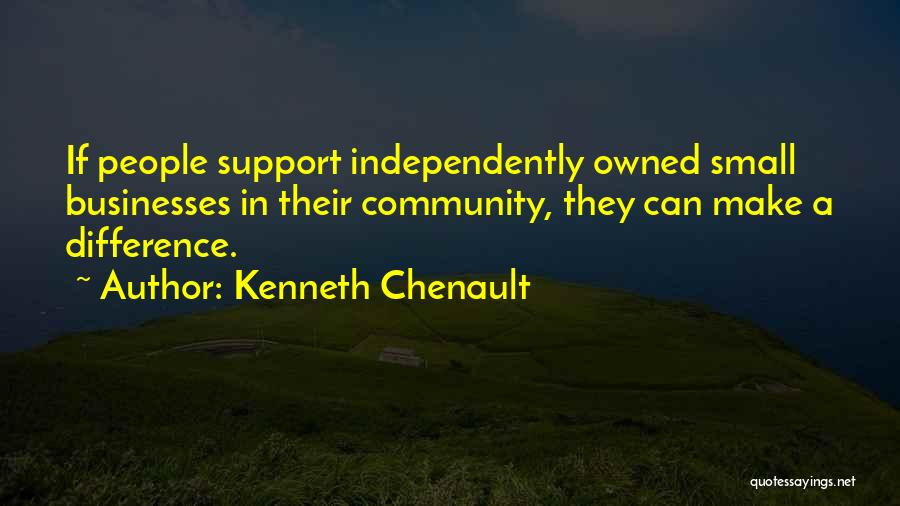 Owned Quotes By Kenneth Chenault