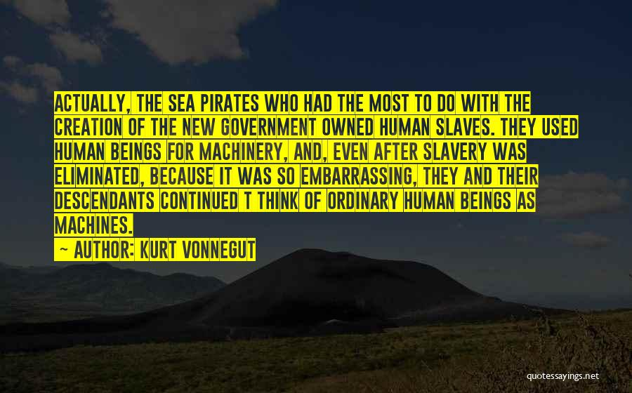 Owned Quotes By Kurt Vonnegut