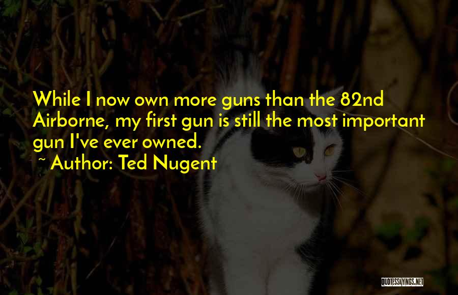 Owned Quotes By Ted Nugent
