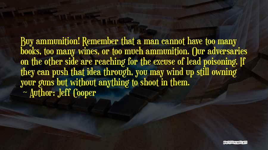 Owning Guns Quotes By Jeff Cooper
