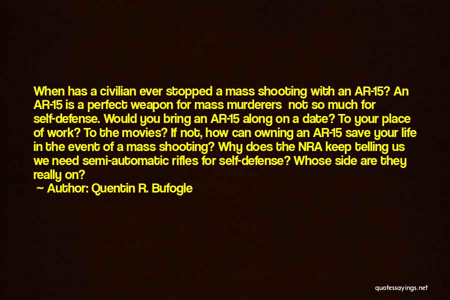 Owning Guns Quotes By Quentin R. Bufogle