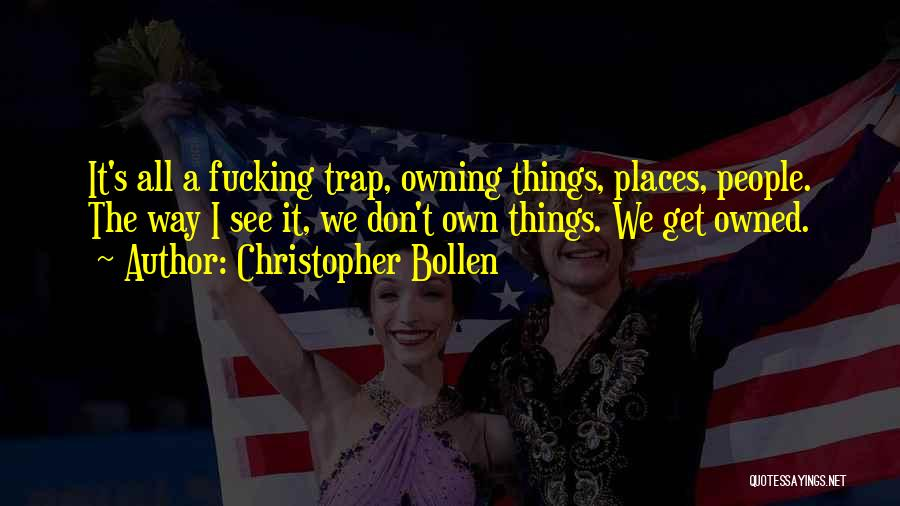 Owning It Quotes By Christopher Bollen
