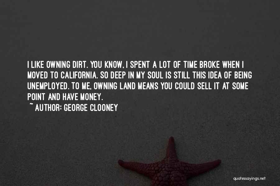 Owning It Quotes By George Clooney