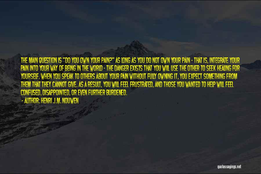 Owning It Quotes By Henri J.M. Nouwen