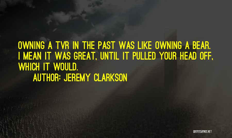 Owning It Quotes By Jeremy Clarkson