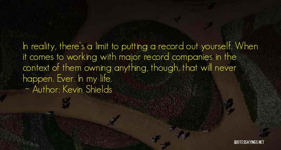 Owning It Quotes By Kevin Shields