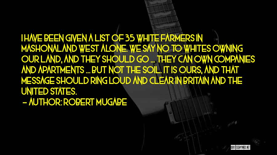 Owning It Quotes By Robert Mugabe