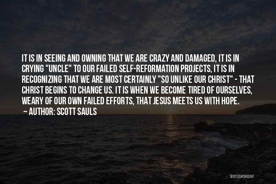 Owning It Quotes By Scott Sauls