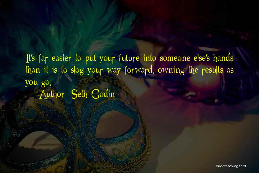 Owning It Quotes By Seth Godin
