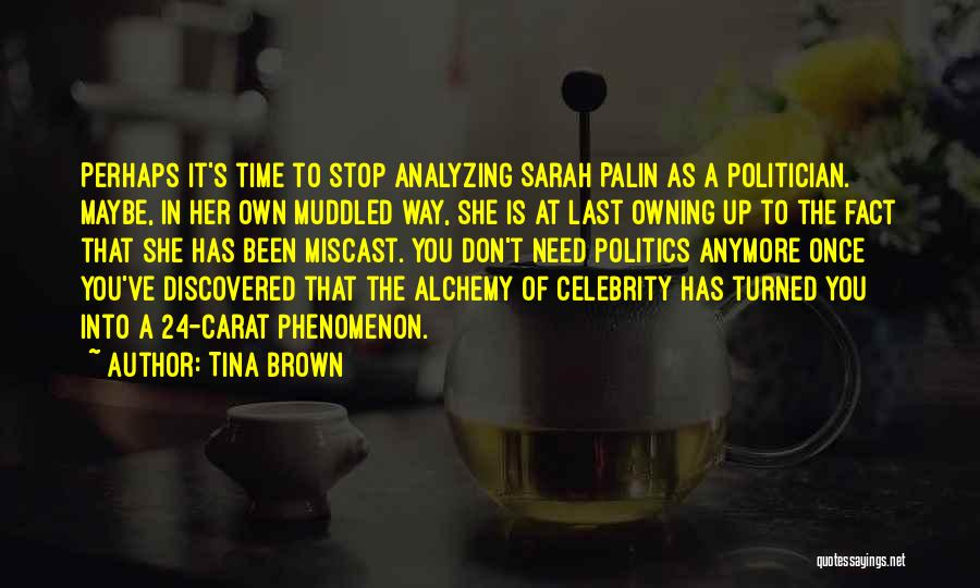 Owning It Quotes By Tina Brown