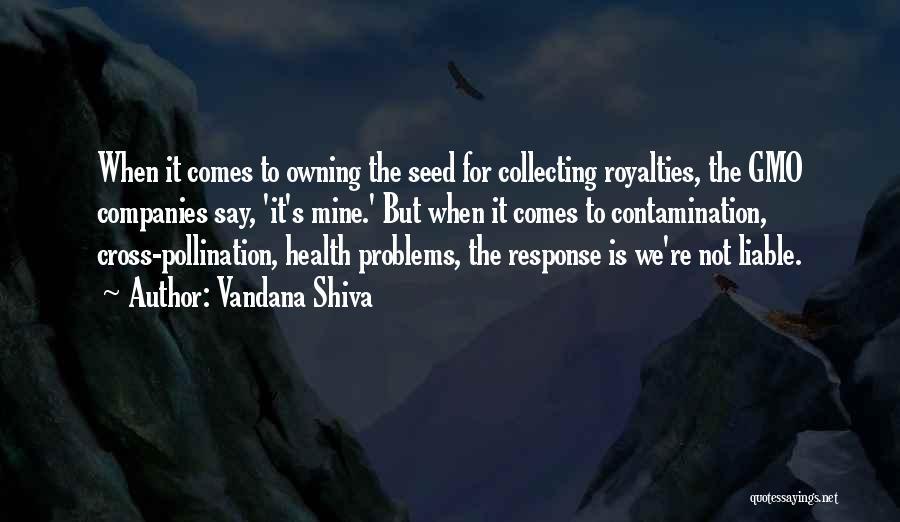 Owning It Quotes By Vandana Shiva