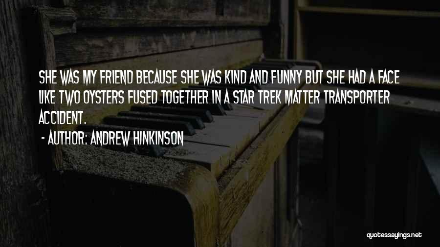 Oysters Quotes By Andrew Hinkinson