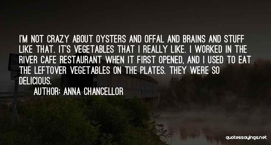 Oysters Quotes By Anna Chancellor